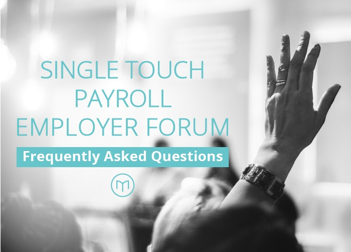 Single Touch Payroll Employer Forum FAQs